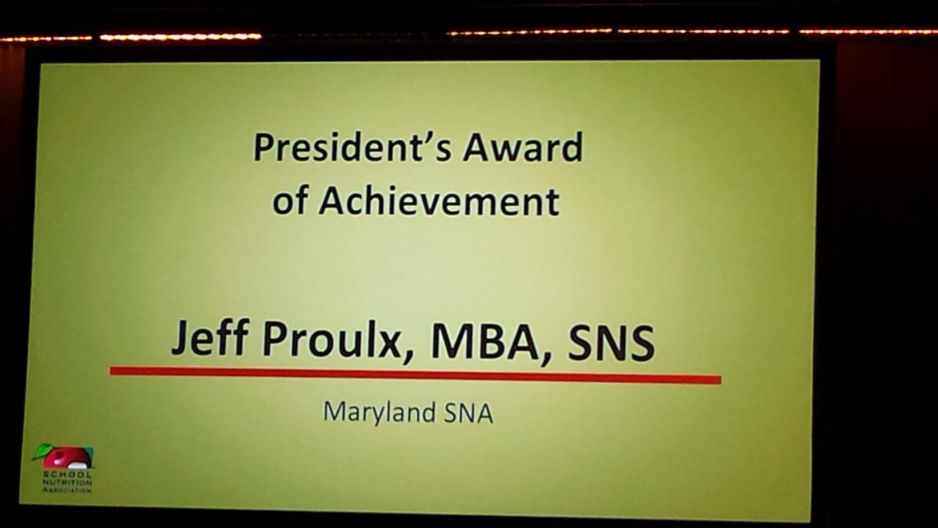 President's Award of Achievement Jeff Proulx, MBA, SNS Maryland SNA