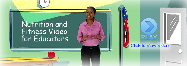 Nutrition and Fitness Video for Educators